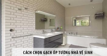 cách chọn gạch ốp tường nhà vệ sinh