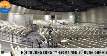 Thiết kế hội trường công ty 450m2 nên sử dụng ghế gì?