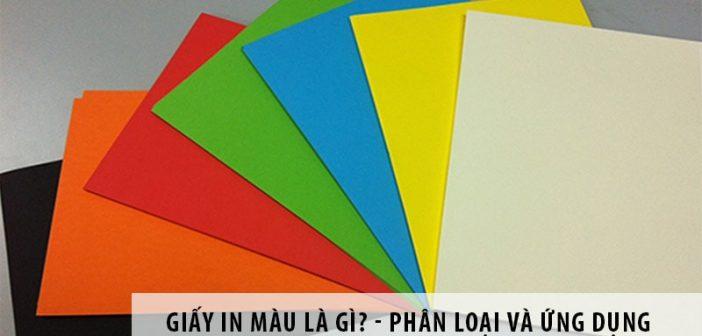 Tìm hiểu giấy in màu là gì? - Phân loại và ứng dụng